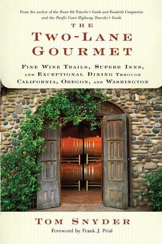 9780312364717: The Two-Lane Gourmet: Fine Wine Trails, Superb Inns, and Exceptional Dining Through California, Oregon, and Washington