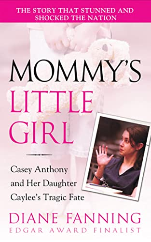 9780312365141: Mommy's Little Girl: Casey Anthony and her Daughter Caylee's Tragic Fate