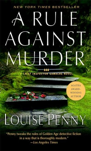 9780312365165: A Rule Against Murder: A Chief Inspector Gamache Novel