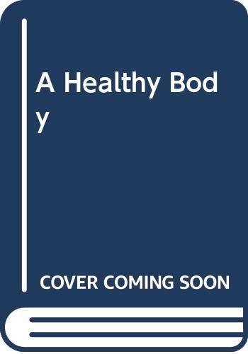 9780312365349: A healthy body