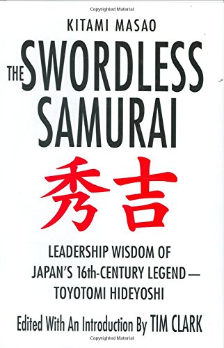 9780312365448: The Swordless Samurai: Leadership Wisdom of Japan's Sixteenth-Century Legend---Toyotomi Hideyoshi