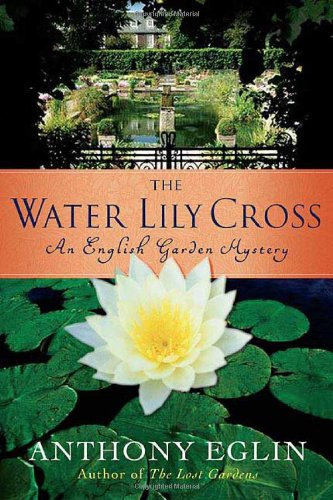 9780312365462: The Water Lily Cross: An English Garden Mystery (English Garden Mysteries)
