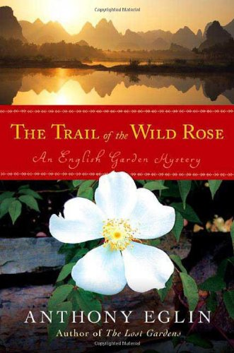 The Trail of the Wild Rose (English: Anthony Eglin