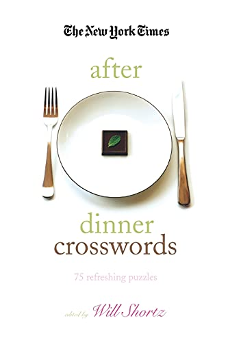9780312365592: The New York Times After Dinner Crosswords: 75 Refreshing Puzzles (The New York Times Crossword Puzzles)