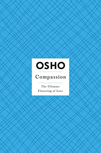 9780312365684: OSHO Compassion: The Ultimate Flowering of Love (Osho: Insights for a New Way of Living)