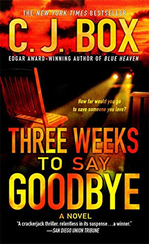 Three Weeks to Say Goodbye: A Novel (031236573X) by C. J. Box
