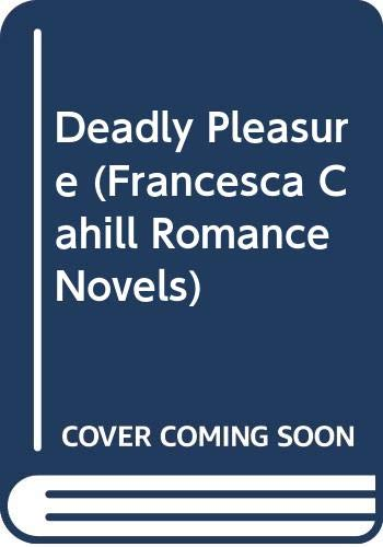 9780312365868: Deadly Pleasure (Francesca Cahill Romance Novels)