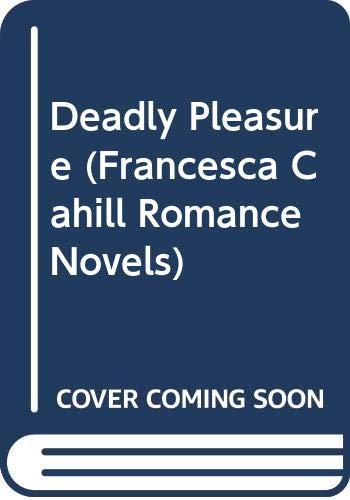 9780312365868: Deadly Pleasure (Francesca Cahill Romance Novels)