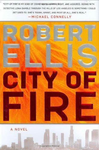 9780312366131: City of Fire (Lena Gamble Novels)