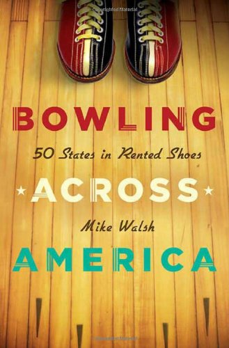 9780312366193: Bowling Across America: 50 States in Rented Shoes