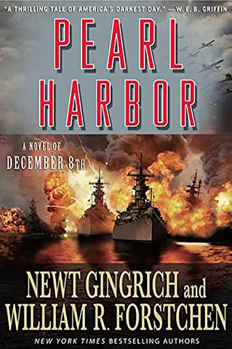 Pearl Harbor: A Novel of December 8th (9780312366230) by Newt Gingrich; William R. Forstchen
