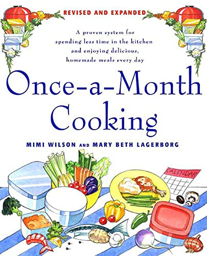 9780312366254: Once-A-Month Cooking: A Proven System for Spending Less Time in the Kitchen and Enjoying Delicious, Homemade Meals Every Day