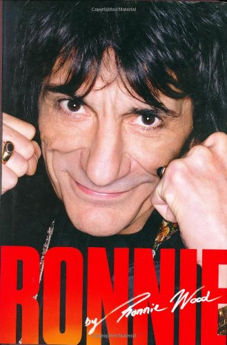 RONNIE : The Autobiography (Hardcover 1st. - Signed by Ron Wood): WOOD, RONNIE (Ron)