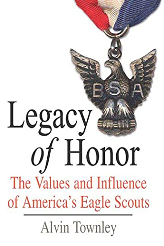 9780312366537: Legacy of Honor: The Values and Influence of America's Eagle Scouts