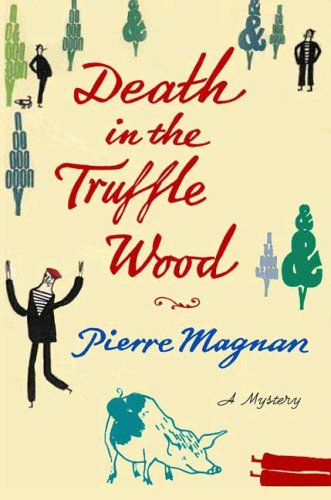 9780312366667: Death in the Truffle Wood (Commissaire Laviolette Mystery)