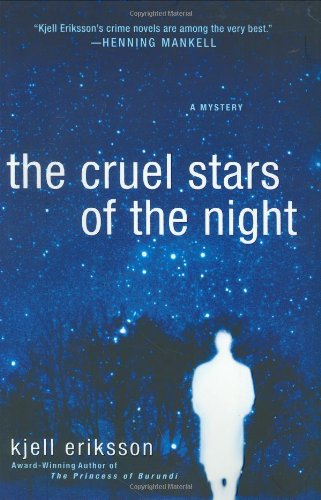 The Cruel Stars of the Night (Signed First Edition): KJELL ERIKSSON