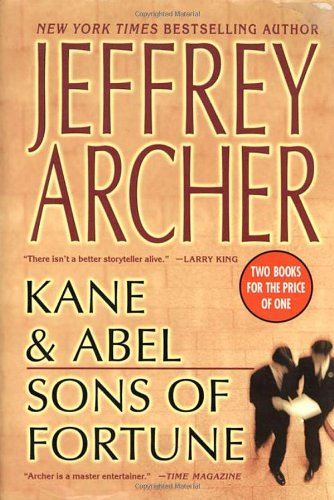 Kane and Abel and Sons of Fortune: Jeffrey Archer