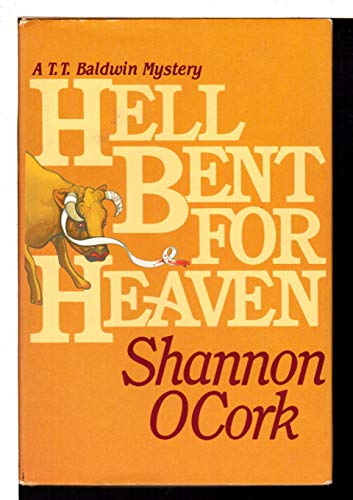 9780312366988: Hell bent for heaven