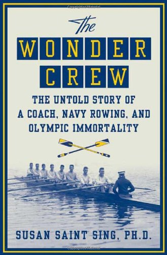 9780312367039: The Wonder Crew: The Untold Story of a Coach, Navy Rowing, and Olympic Immortality