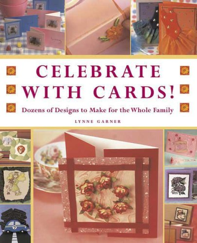 9780312367053: Celebrate with Cards!: Dozens of Designs to Make for the Whole Family