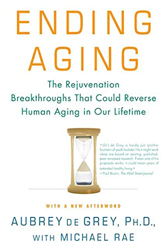 9780312367077: Ending Aging: The Rejuvenation Breakthroughs That Could Reverse Human Aging in Our Lifetime