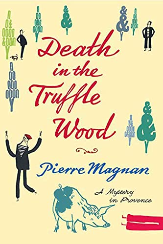 9780312367190: Death in the Truffle Wood (Commissaire Laviolette Mystery)