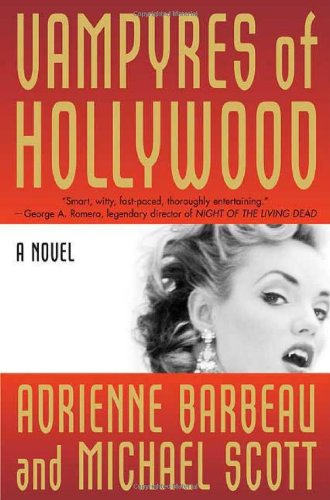 Vampyres of Hollywood (Signed): BARBEAU, Adrienne; Scott,
