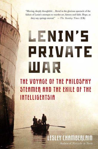 Lenin's Private War - the voyage of the philosophy steamer and the exile of the intelligentsia
