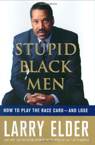 9780312367336: Stupid Black Men: How to Play the Race Card--and Lose