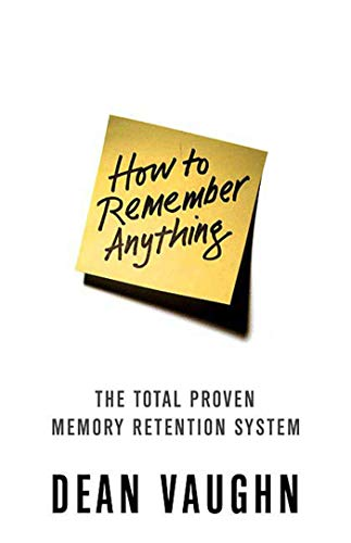 9780312367343: How to Remember Anything: The Proven Total Memory Retention System