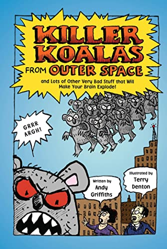 9780312367893: Killer Koalas from Outer Space and Lots of Other Very Bad Stuff that Will Make Your Brain Explode!
