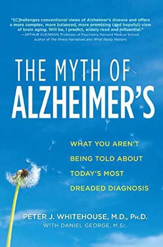 9780312368173: The Myth of Alzheimer's: What You Aren't Being Told About Today's Most Dreaded Diagnosis