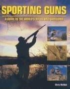 9780312368234: Sporting Guns: A Guide to the World's Rifles and Shotguns