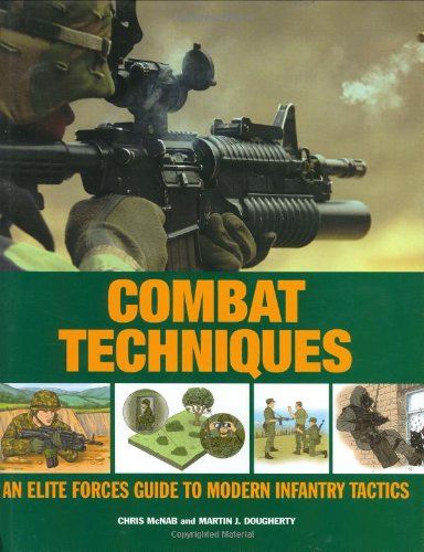 9780312368241: Combat Techniques: An Elite Forces Guide to Modern Infantry Tactics