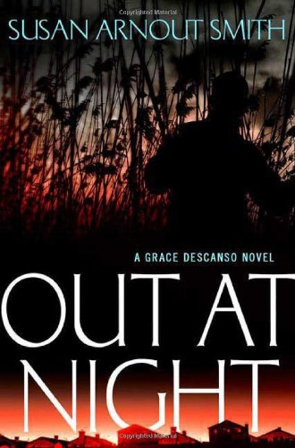 9780312368340: Out at Night (Grace Descanso Novel)