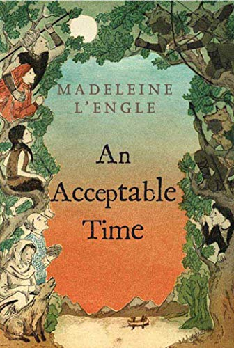 An Acceptable Time (A Wrinkle in Time: Madeleine L'Engle