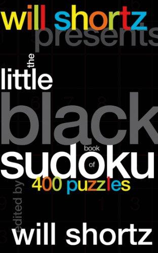 The Little Black Book of Sudoku: Shortz, Will, Ed.