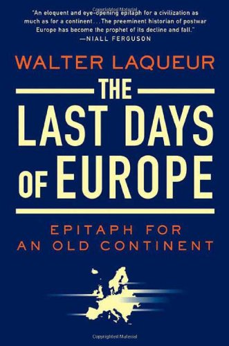 The Last Days of Europe: Epitaph for: Laqueur, Walter