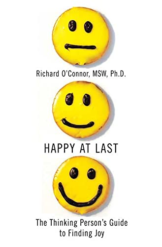 9780312369064: Happy at Last: The Thinking Person's Guide to Finding Joy