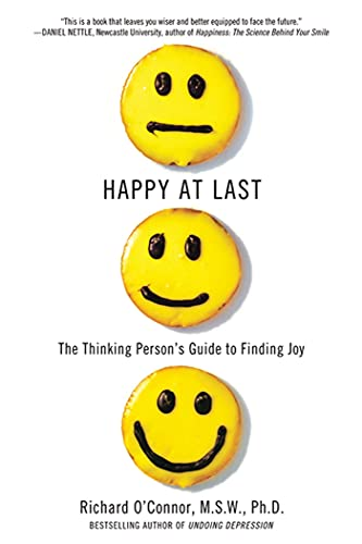 9780312369071: Happy at Last: The Thinking Person's Guide to Finding Joy