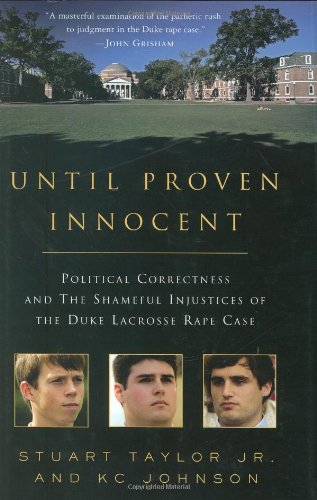 9780312369125: Until Proven Innocent: Political Correctness and the Shameful Injustices of the Duke Lacrosse Rape Case