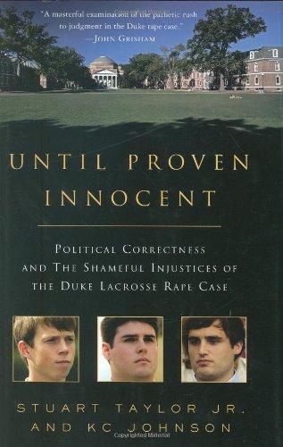 9780312369125: Until Proven Innocent: Political Correctness and the Shameful Injustices of the Duke Lacrosse Rape Case