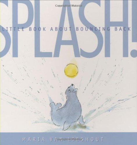 9780312369149: Splash!: A Little Book About Bouncing Back