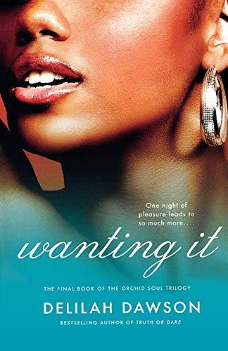 9780312369385: Wanting It (Orchid Soul Trilogy)