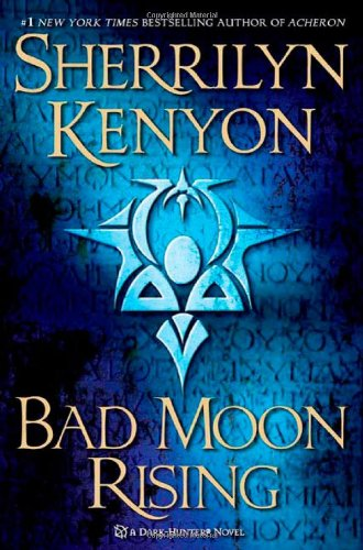 Bad Moon Rising A Dark Hunter Novel By Kenyon Sherrilyn St