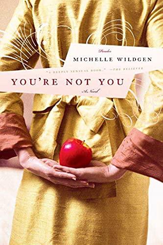 9780312369521: You're Not You: A Novel