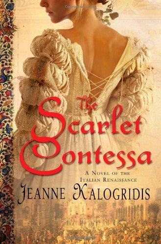 9780312369538: The Scarlet Contessa: A Novel of the Italian Renaissance