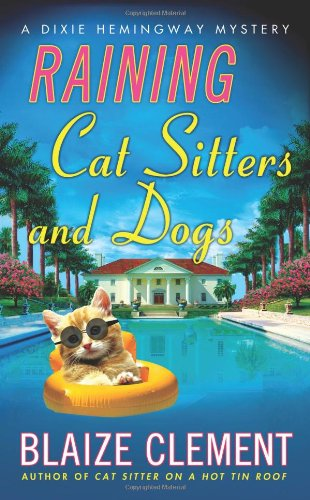 9780312369569: Raining Cat Sitters and Dogs (Dixie Hemingway Mysteries)