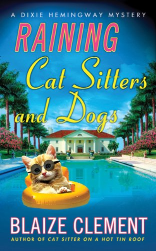 9780312369583: Raining Cat Sitters and Dogs (Dixie Hemingway Mysteries)