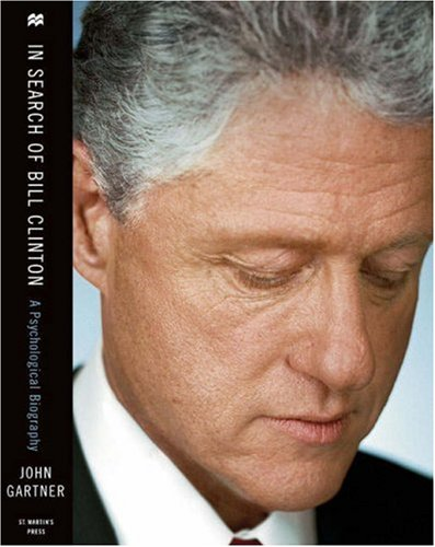 9780312369767: In Search of Bill Clinton: A Psychological Biography
